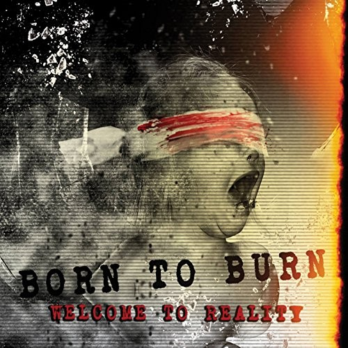BORN-TO-BURN_Welcome-To-Reality