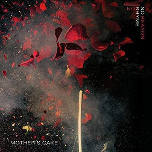 MOTHER-S-CAKE_No-rhyme-no-reason
