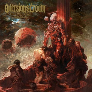 Album AVERSIONS CROWN Hell Will Come For Us All (2020)