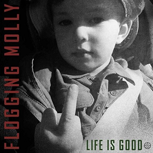 FLOGGING-MOLLY_Life-Is-Good