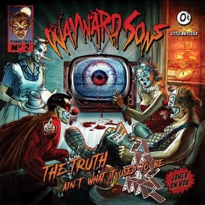 WAYWARD-SONS_The-Truth-Ain-t-What-It-Used-To-Be