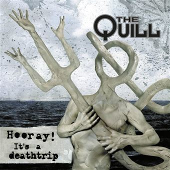 Album THE QUILL Hooray ! It's A Deathtrip (2003)