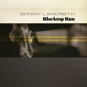 SONNY-LANDRETH_Blacktop-Run