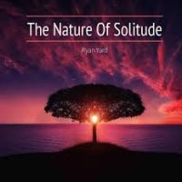 RYAN-YARD_The-Nature-of-Solitude