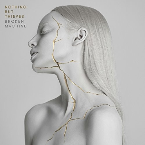 NOTHING-BUT-THIEVES_Broken-Machine