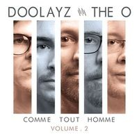 DOOLAYZ-AND-THE-O_Comme-Tout-Homme--Part-2
