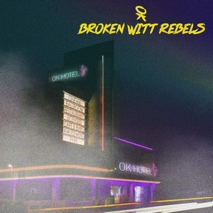 BROKEN-WITT-REBELS_Ok-Hotel