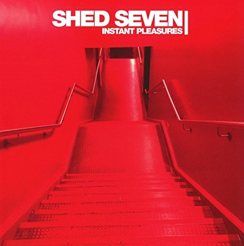 SHED-SEVEN_Instant-Pleasures