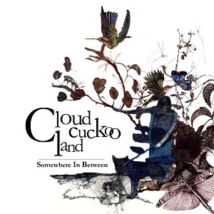 CLOUD-CUCKOO-LAND_Somewhere-In-Between