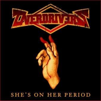 OVERDRIVERS_She-s-on-her-period