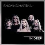SMOKING-MARTHA_In-Deep