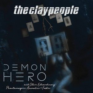 THE-CLAY-PEOPLE_Demon-Hero-And-Other-Extraordinary-Phantasmago