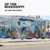 JAY-AND-THE-COOKS_Up-The-Mississippi