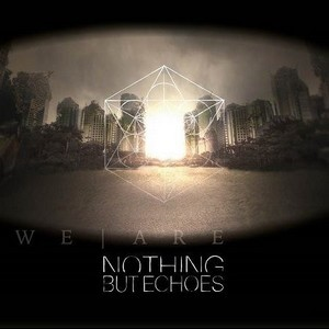 NOTHING-BUT-ECHOES_We-Are