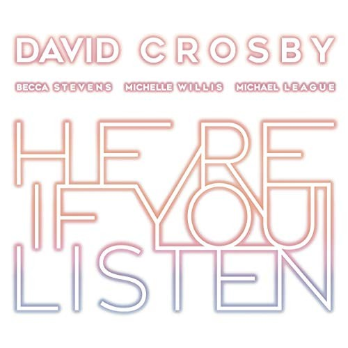 DAVID-CROSBY_Here-If-You-Listen