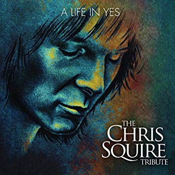 Album THE CHRIS SQUIRE TRIBUTE A Life In Yes (2018)