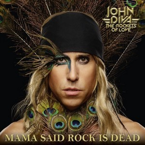 JOHN-DIVA--THE-ROCKETS-OF-LOVE_Mama-Said-Rock-Is-Dead