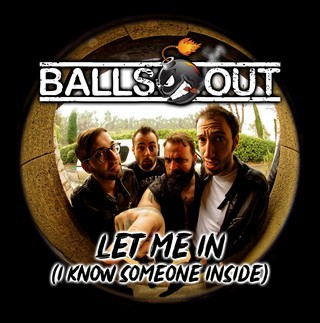 BALLS-OUT_Let-Me-In-I-Know-Someone-Inside