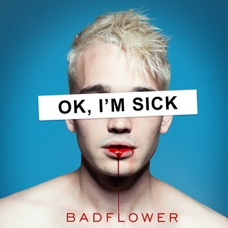 -BADFLOWER_Ok-I-m-Sick