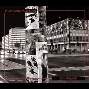 PRESS-GANG-METROPOL_Pointblank