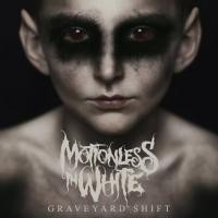 -MOTIONLESS-IN-WHITE_Graveyard-Shift