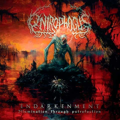 ONIROPHAGUS_Endarkenment-illumination-Through-Putrefaction