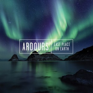 ARDOURS_Last-Place-On-Earth