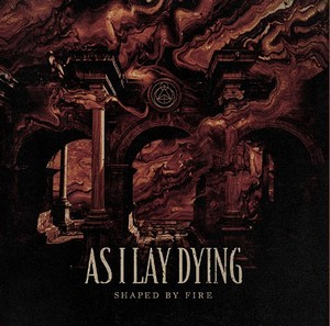 AS-I-LAY-DYING_Shaped-By-Fire