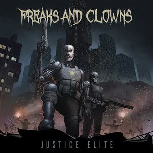 Album FREAKS AND CLOWNS Justice Elite (2020)