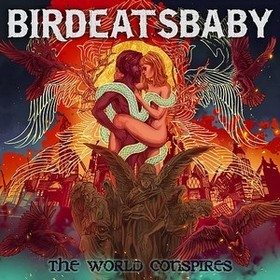 BIRDEATSBABY_The-World-Conspires