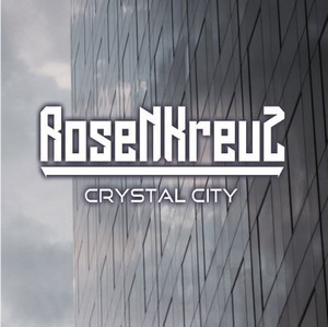 Album ROSENKREUZ Crystal City (2019)