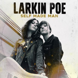 LARKIN-POE_Self-Made-Man