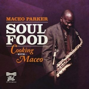 Album MACEO PARKER Soul Food - Cooking With Maceo (2020)