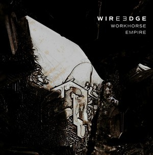 Album WIRE EDGE Workhouse Empire (2020)