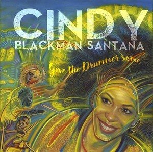 Album CINDY BLACKMAN SANTANA Give The Drummer Some (2020)