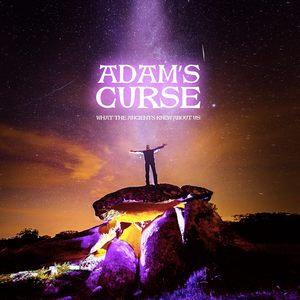 ADAM'S-CURSE_What-The-Ancients-Knew-About-Us