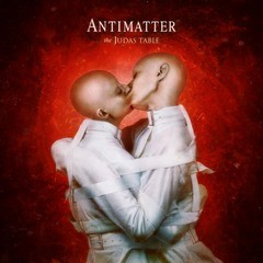 ANTIMATTER_The-Judas-Table