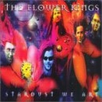 THE-FLOWER-KINGS_Stardust-We-Are