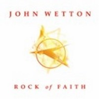 JOHN-WETTON_Rock-Of-Faith