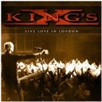 KING-S-X_Live-Love-In-London