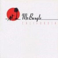 MR-BUNGLE_California