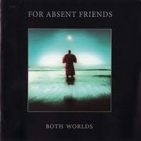 FOR-ABSENT-FRIENDS_Both-Worlds