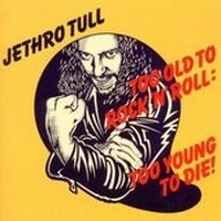 JETHRO-TULL_Too-Old-To-Rock-n-Roll-Too-Young-
