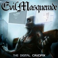EVIL-MASQUERADE_The-Digital-Crucifix