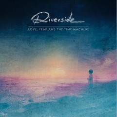 Album RIVERSIDE Love, Fear And The Time Machine (2015)