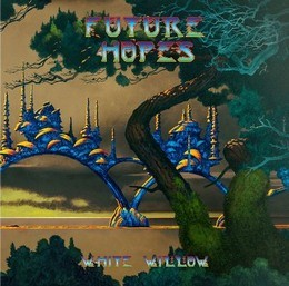 WHITE-WILLOW_Future-Hopes
