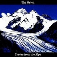 Album THE WATCH Tracks From The Alps (2014)