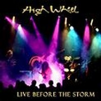 Album HIGH WHEEL Live Before the Storm (2006)