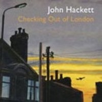 Album JOHN HACKETT Checking Out Of London (2005)