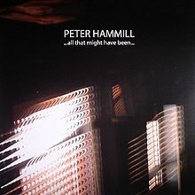 PETER-HAMMILL_--All-That-Might-Have-Been--